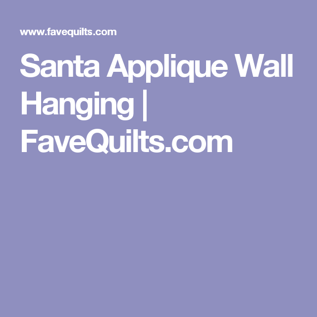 Santa Applique Wall Hanging | FaveQuilts.com