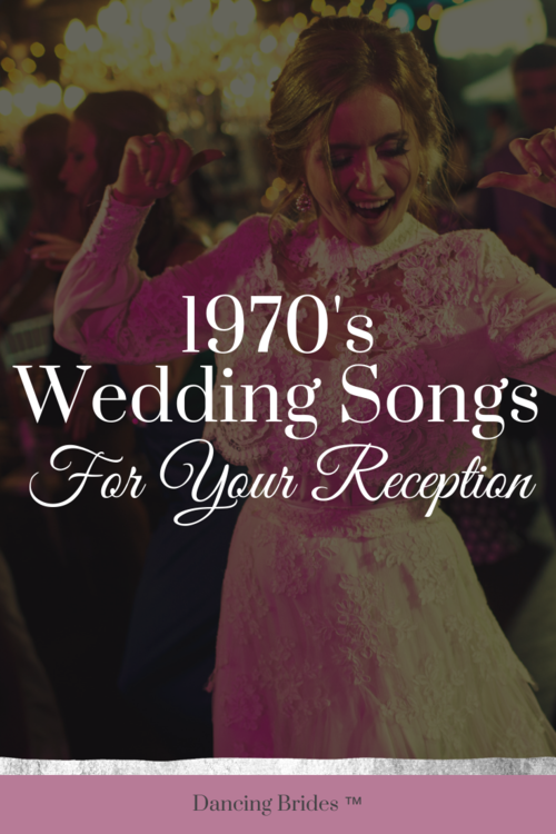 Wedding Songs From The 70's To Play At Your Reception in