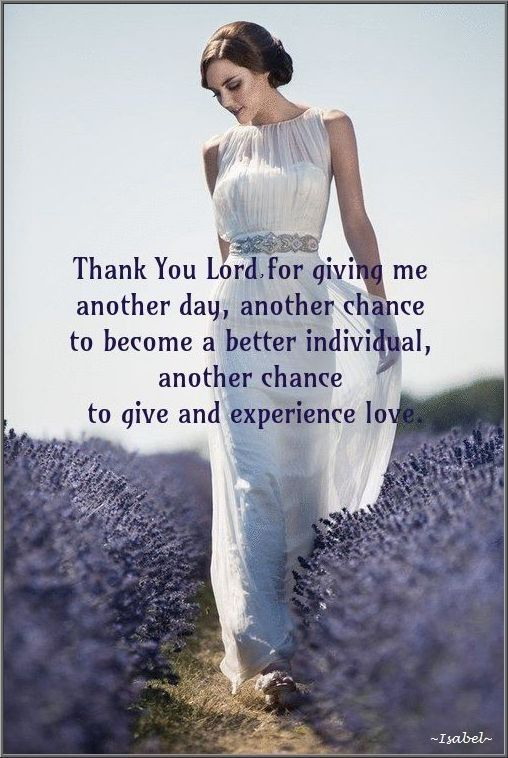 Thank You Lord For Giving Me Another Day Another Chance To