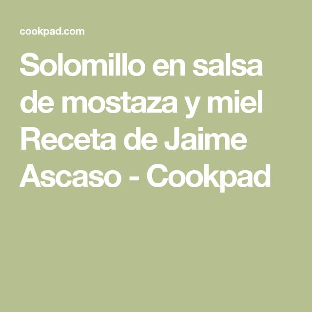 Solomillo en salsa de mostaza y miel Receta de Jaime Ascaso - Cookpad
