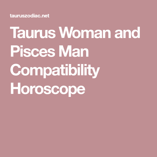 compatibility with pisces man