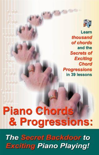Piano Chords & Chord Progressions: The Secret Back Door To Exciting ...