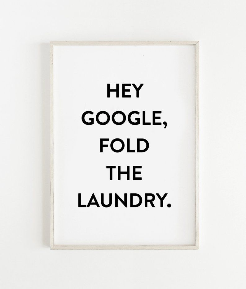 Hey Google Fold The Laundry Printable Laundry Room Sign Etsy