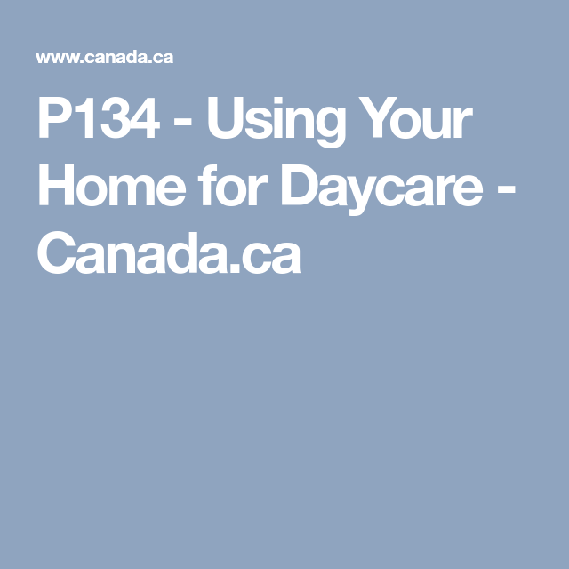 P134 - Using Your Home For Daycare - Canada.ca