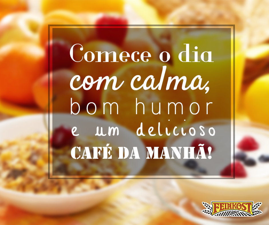 Comece o seu dia com calma e bom humor! #Feinkost #bomdia