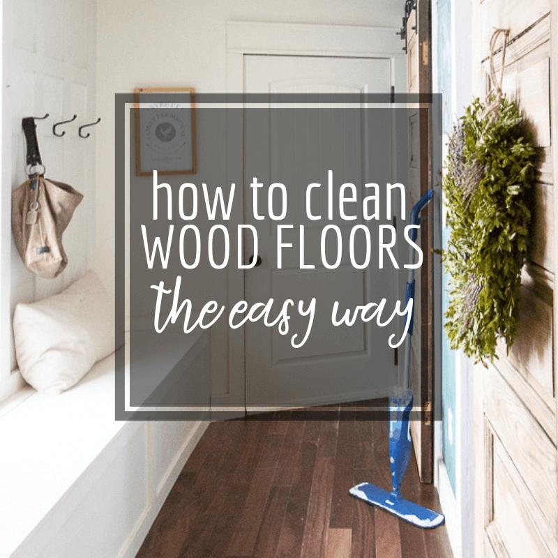 Keep Your Hardwood Floors Clean The Easy Way