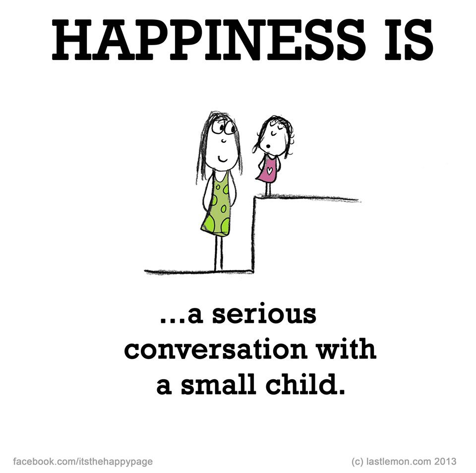 Image of: Soon Serious Conversation With Small Child Make Me Happy Are You Happy Wisdom Quotes Serious Conversation With Small Child Humor And Fun Happy