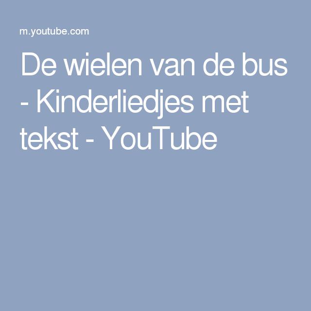 De Wielen Van De Bus Kinderliedjes Met Tekst Youtube Liedjes
