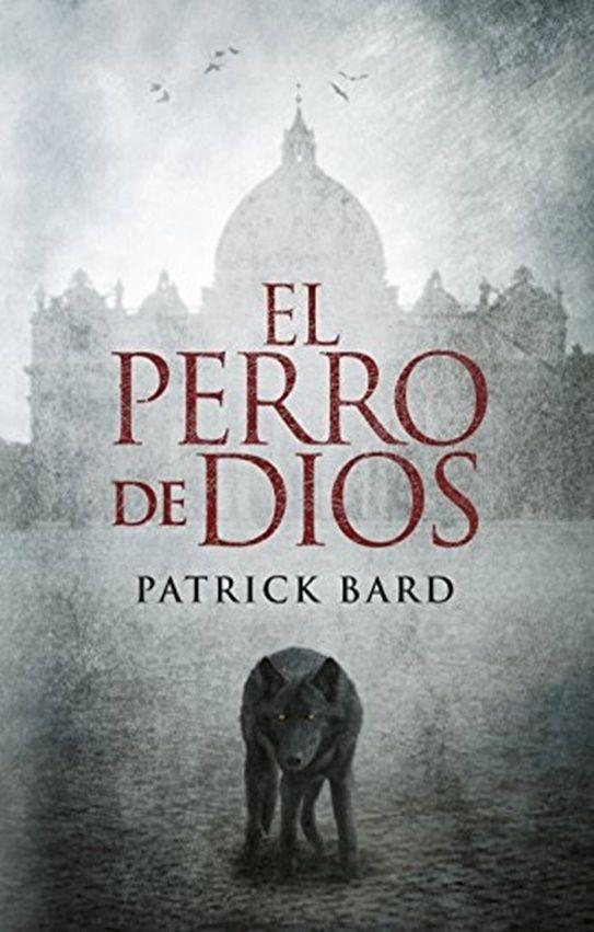 DESCARGAR El Perro De Dios PDF - EPUB - LibrosNinja.com ...