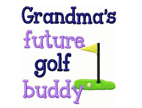 Grandmas Golf Buddy Embroidery Design By Countrysbsdesigns Golf