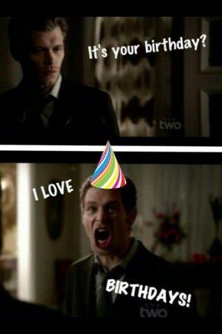 Gotta Love Klaus And Birthdays Vampire Diaries Pinterest