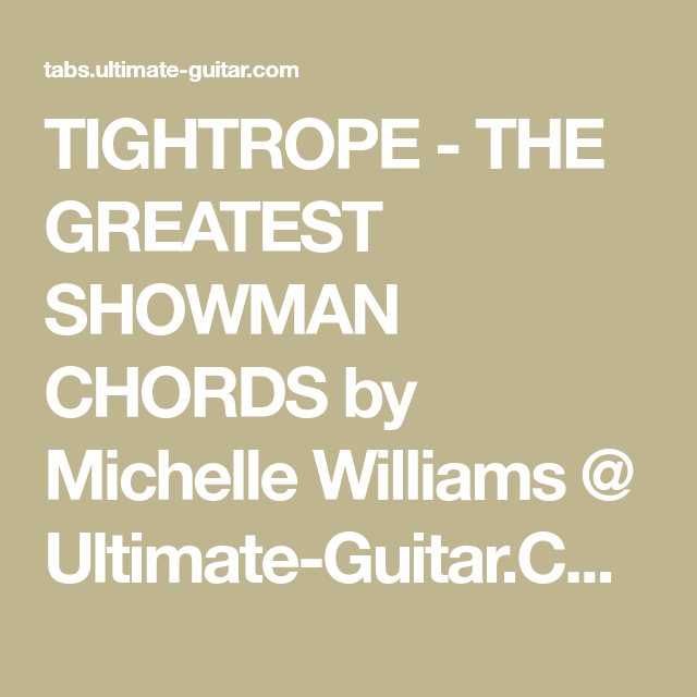 Tightrope The Greatest Showman Chords By Michelle Williams