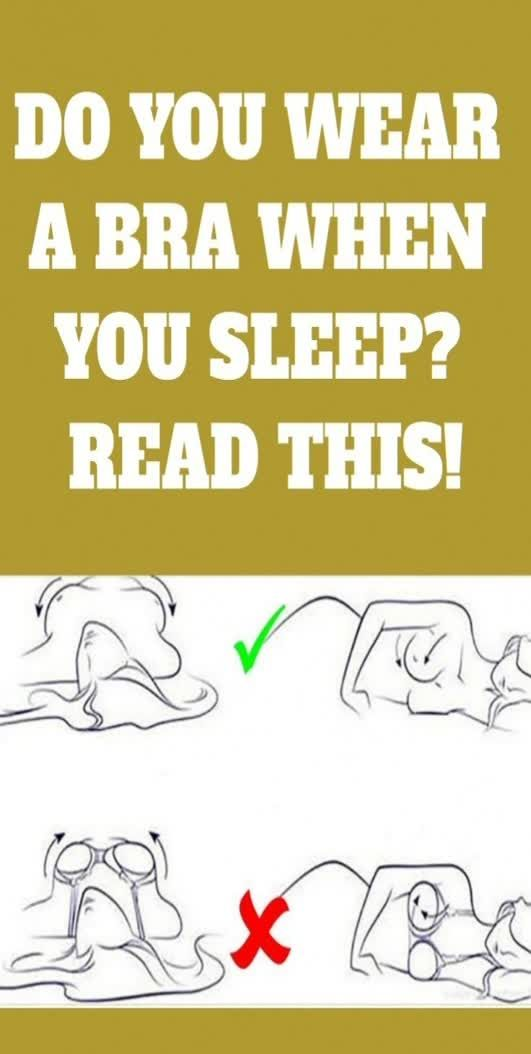Read This If You Wear A Bra While You Sleep!