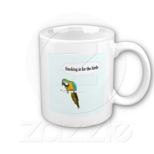 Smoking is for the birds coffee mugs