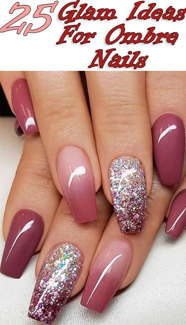 25 Glam Ideas For Ombre Nails | Nails | Nails, Gel nails