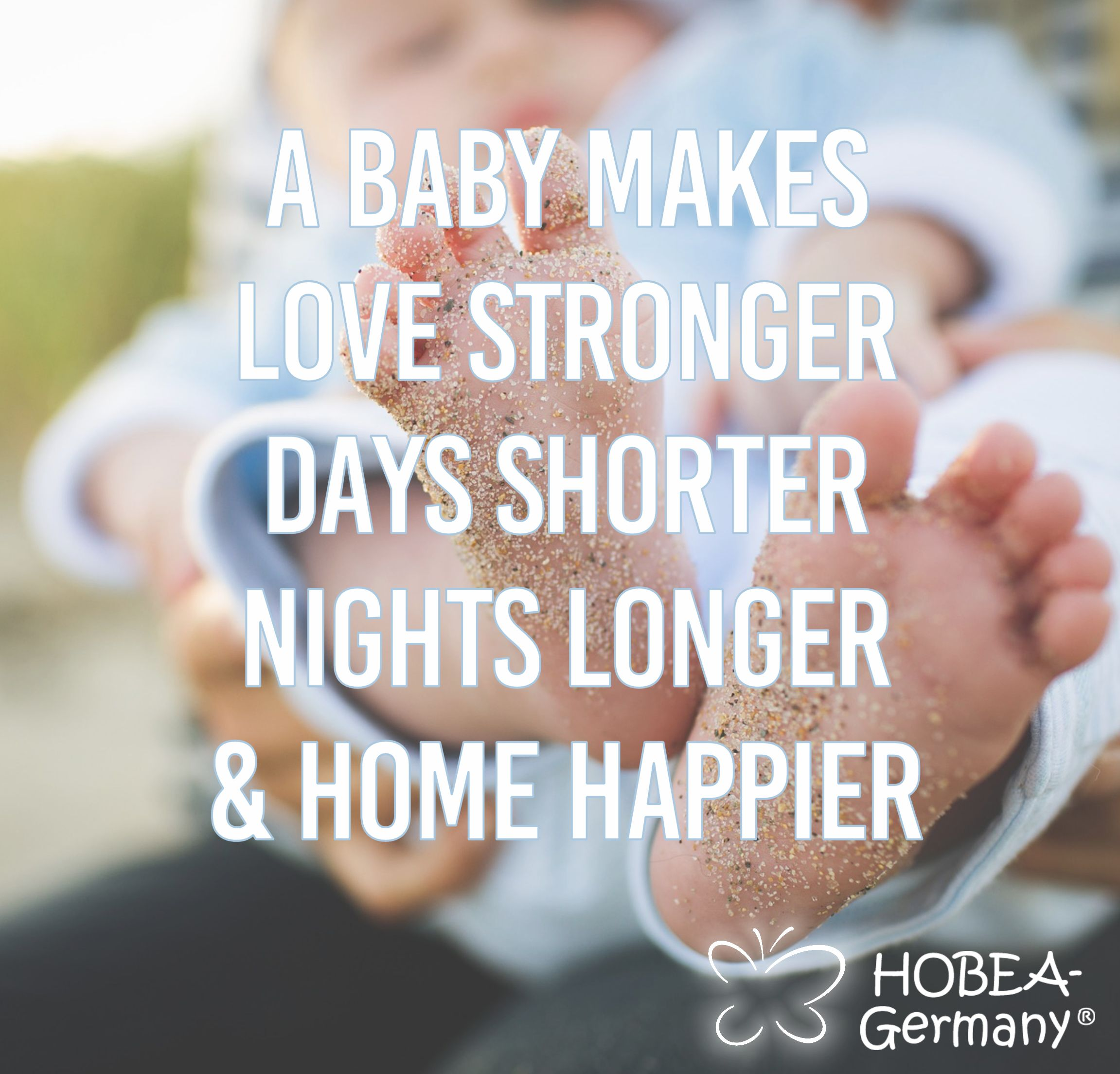 Welcome Home Baby Boy Quotes: A Baby Makes Love Stronger