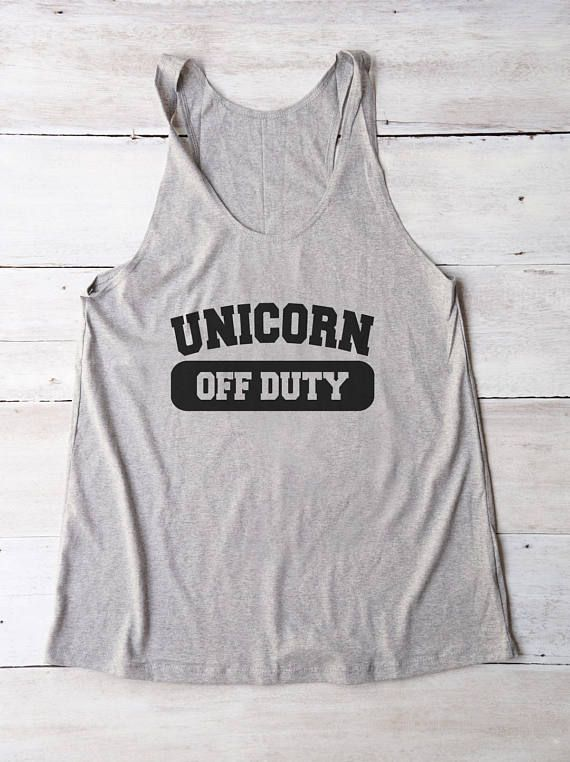 Unicorn Off Duty Shirt Tank Top Women Fitness Birthday Gift Gym Clothing For Her Friends Tumblr Outfits Cool Western Baby Simple Style Outfit