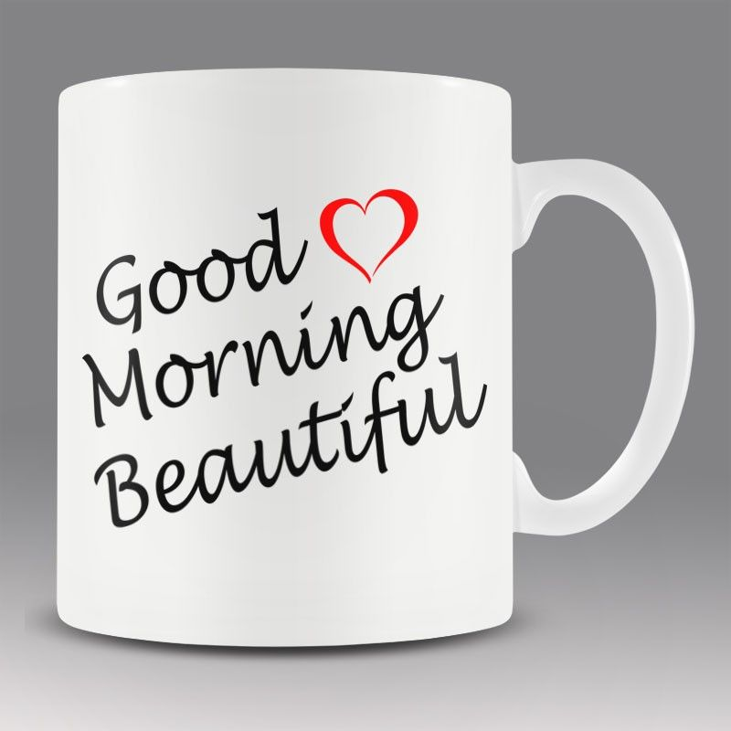 Plain Good Morning Beautiful Coffee 1 Intended Ideas
