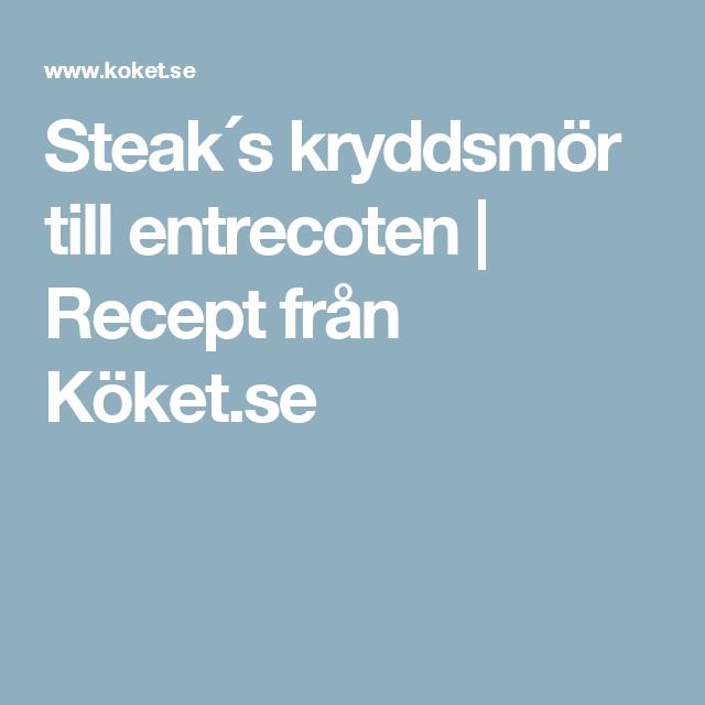 Steak´s kryddsmör till entrecoten | Recept från Köket.se