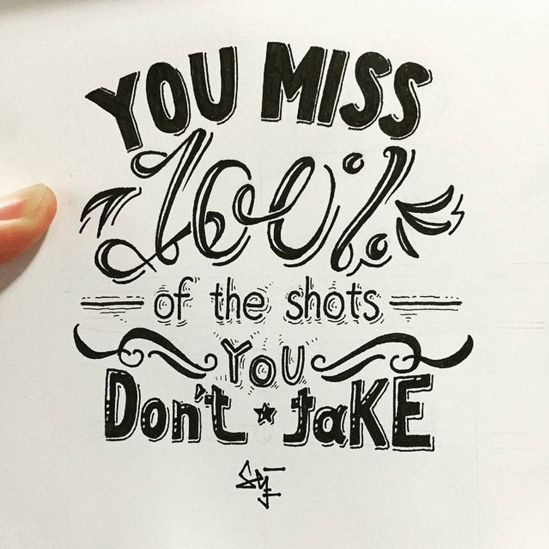 You Miss 100% of the Shots you Don't Take by Hand Made Font #typography #typographyinspired #typedesign #designinspiration #graphicdesign #handlettering #lettering #handmadefont