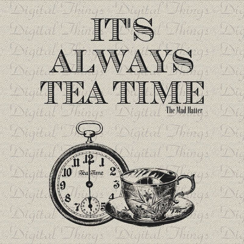Alice In Wonderland Mad Hatter Quote Tea Time Printable Print