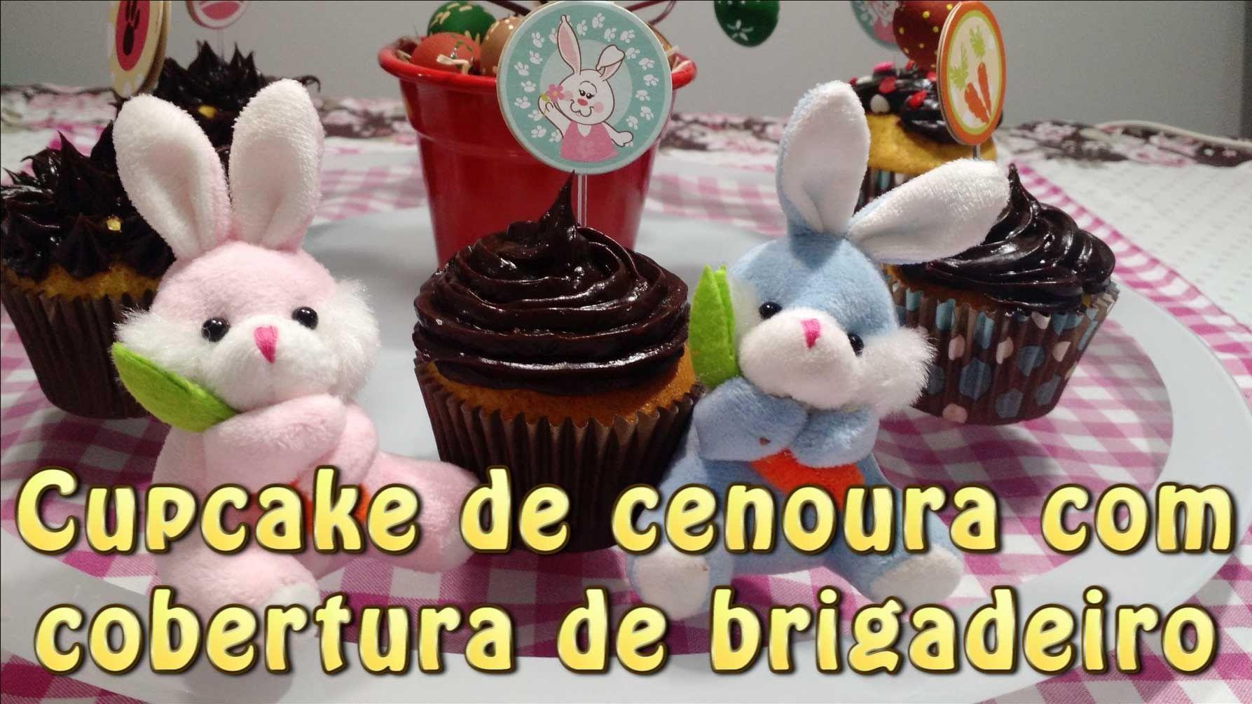 Receita: Cupcake de cenoura com cobertura de brigadeiro