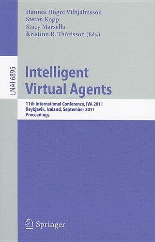 Intelligent Virtual Agents: 11th International Conference, IVA 2011, Reykjavik, Iceland, September 15-17, 2011. Proceedings (Lecture Notes in Computer ... / Lecture Notes in Artificial Intelligence) by Hannes Högni Vilhjálmsson. $95.00. Publication: November 3, 2011. Edition - 2011. Publisher: Springer; 2011 edition (November 3, 2011)