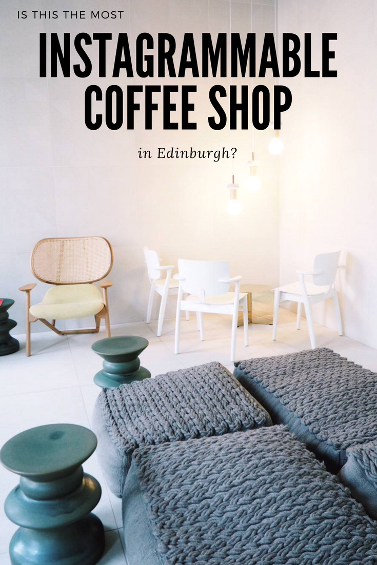 Could This Be The Most Instagrammable Coffee Shop In Edinburgh Chic Eatery On