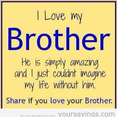 Share If U Love Your Brother My Brother Quotes Love My Brother Quotes Brother N Sister Quotes
