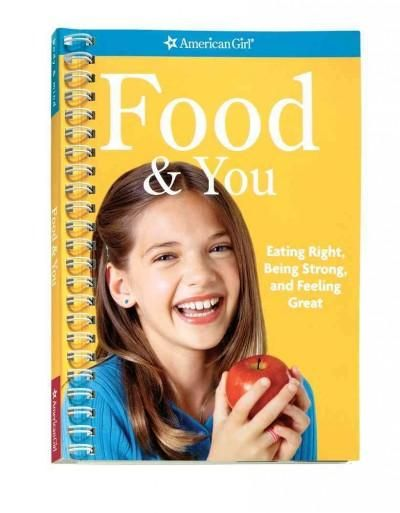 Food & You: Eating Right, Being Strong, and Feeling Great