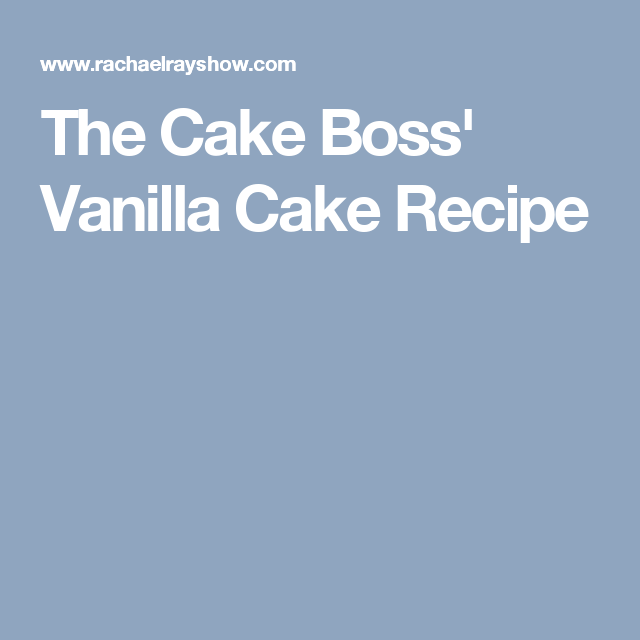 The Cake Boss Vanilla Cake Recipe Cakes Pinterest Capo