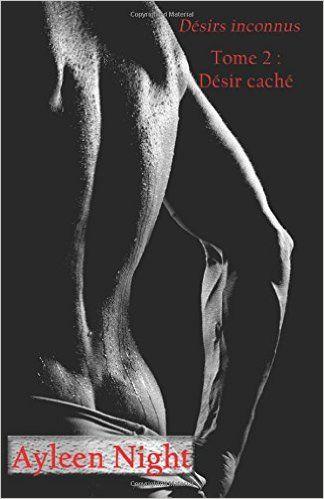 Boulimique des livres: Mon avis sur désirs inconnus, tome 2