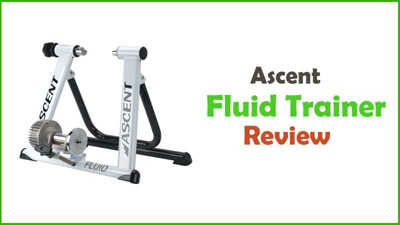 Ascent Fluid Trainer Review Cheap But Premium Fluid Trainer