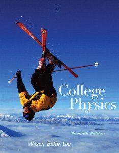 College Physics 7th Edition Jerry D Wilson Anthony J Buffa Bo Lou 9780321601834 Amazon Com Books College Physics Physics College Textbook