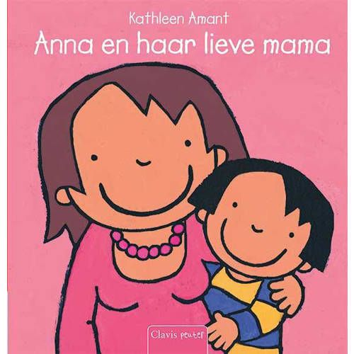 Anna: Anna en haar lieve mama - Kathleen Amant