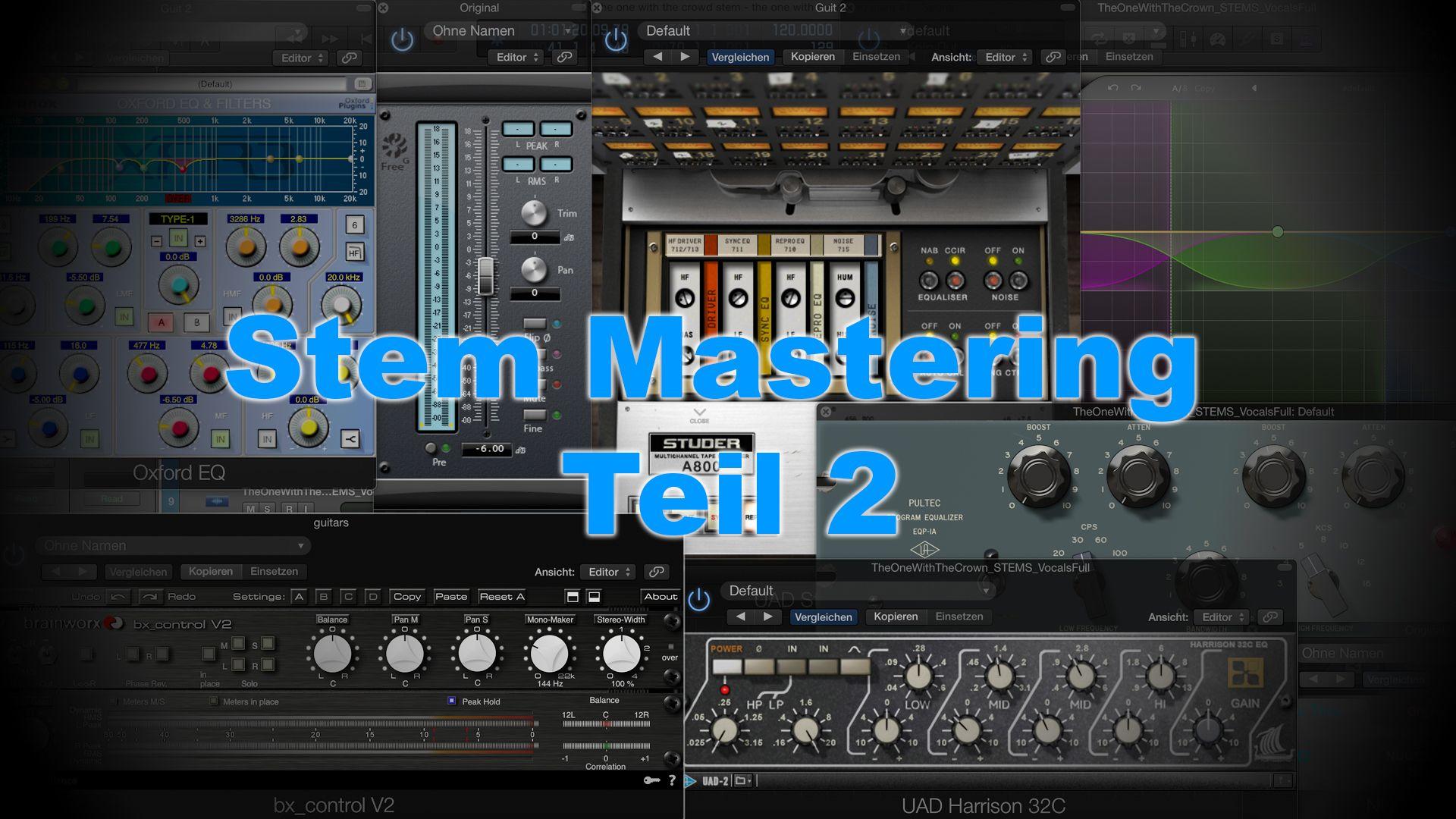 [DE] Stem Mastering Part 2. Tutorial über das Mastering eines Tracks.