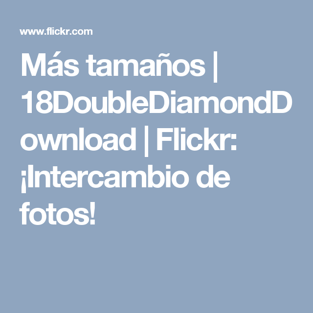 Más tamaños | 18DoubleDiamondDownload | Flickr: ¡Intercambio de fotos!