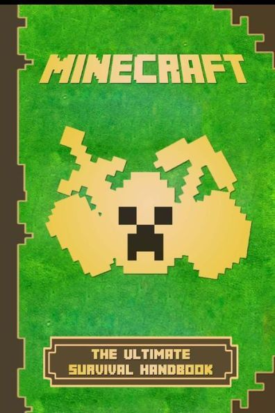 Ultimate Seeds Handbook The Unofficial Minecraft Guide to the World of Minecraft Mobs Handbook
