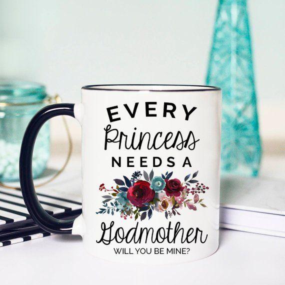 Every PRINCESS Needs A Godmother, Mug For Godmother