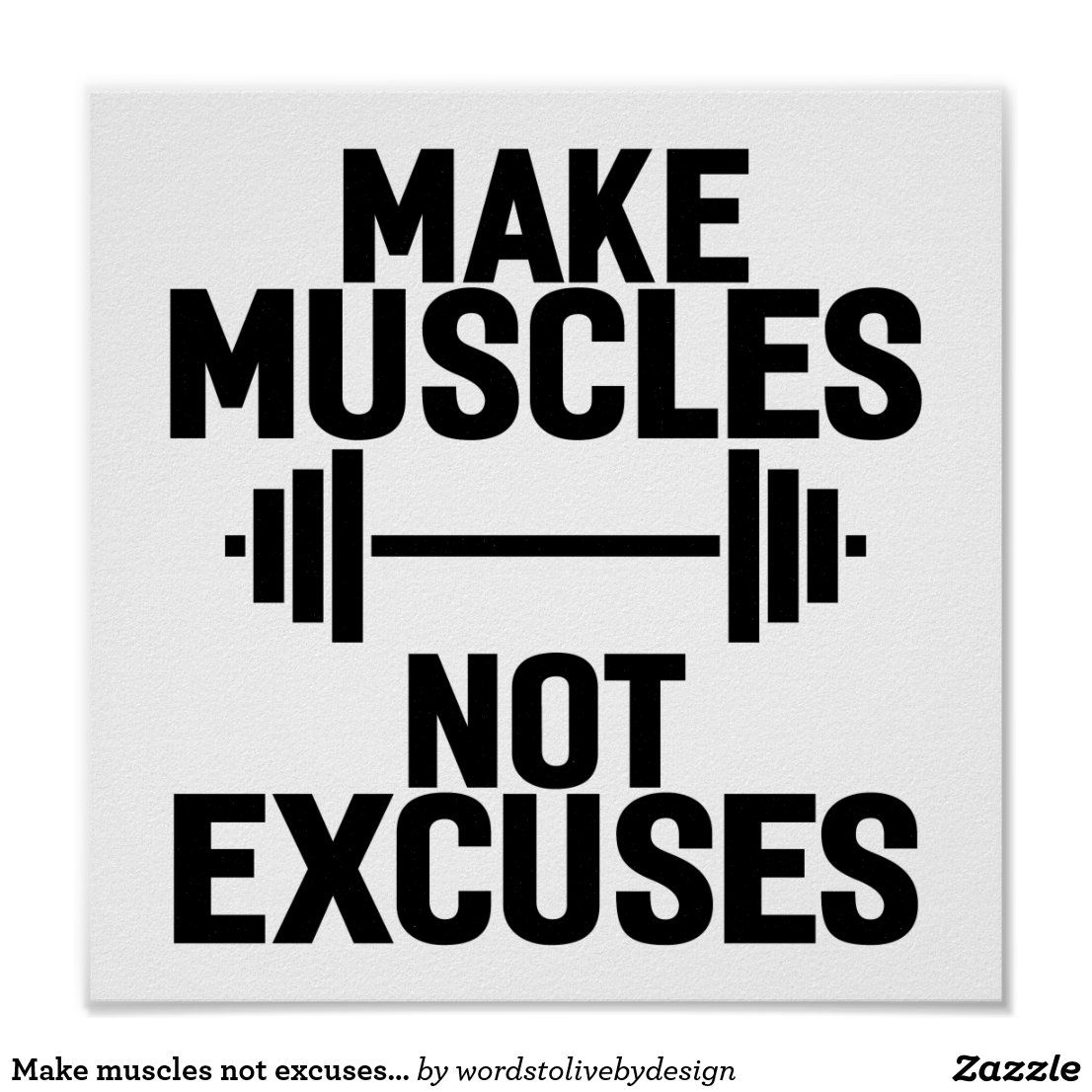 Make Muscles Not Excuses Gym Motivational Poster Zazzle Com Motivational Quotes For Working Out Gym Motivation Quotes Gym Motivation Wallpaper