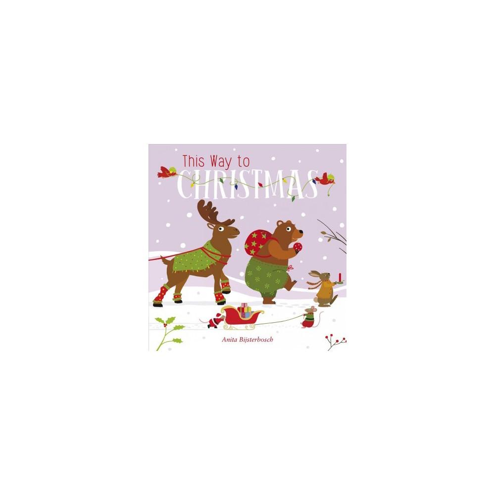 This Way to Christmas (Hardcover) (Anita Bijsterbosch)