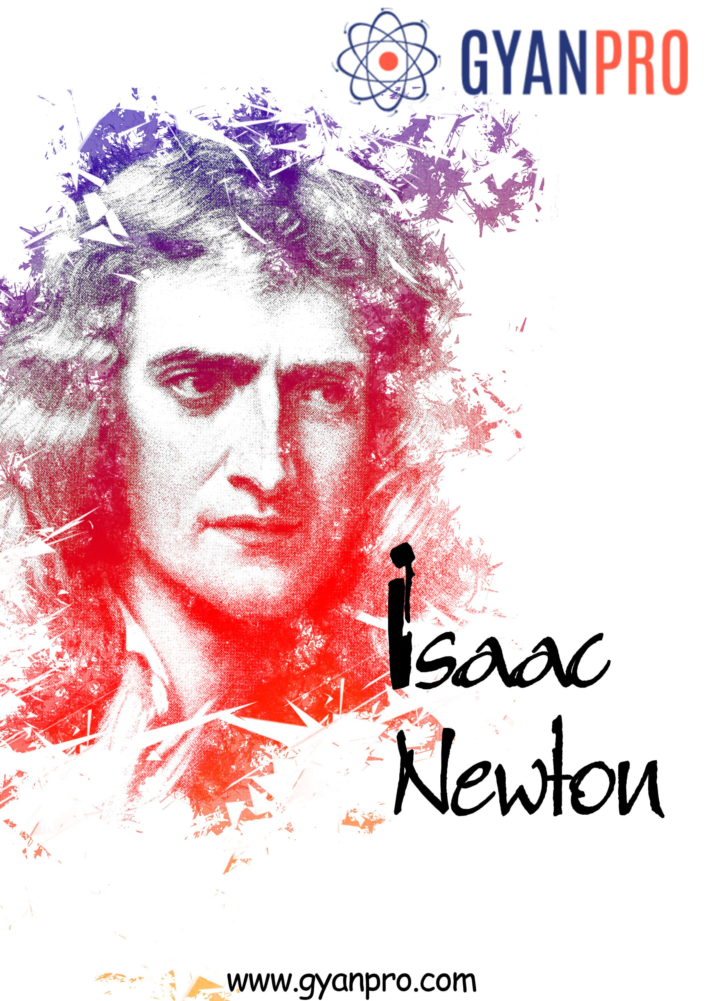 Sir Isaac Newton With Images Isaac Newton Classical Physics Force And Motion