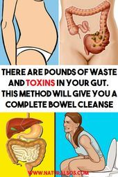 There Are Pounds of Waste and Toxins in Your Gut. This Method Will Give You a Co...   - health and f...