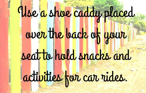 Use a shoe caddy for car rides.