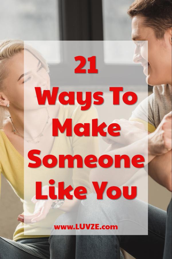 How to make someone like you more