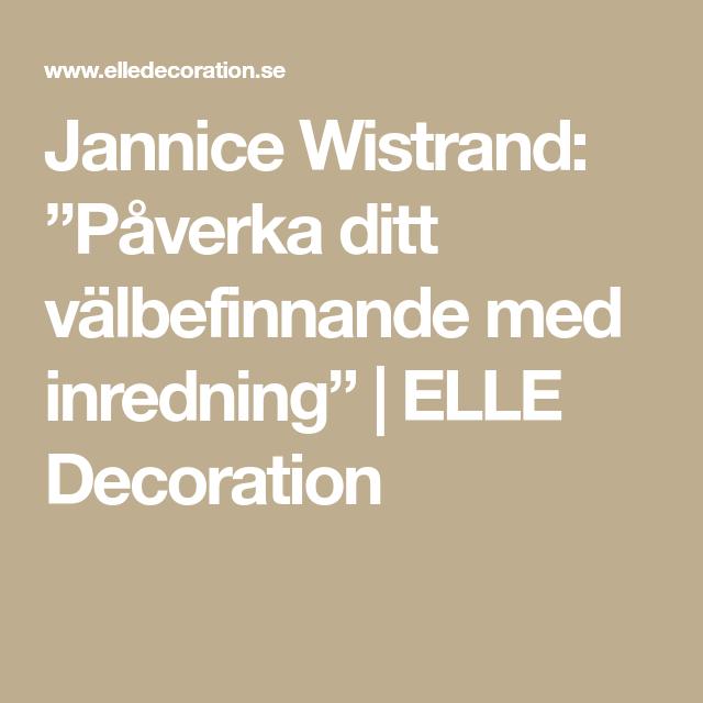 """Jannice Wistrand: """"Påverka ditt välbefinnande med inredning""""   ELLE Decoration"""