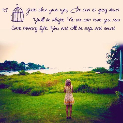 Taylor swift- safe & sound. You and i'll be safe & sound.