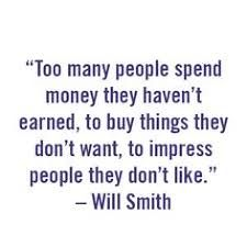 Will Smith Knows Whats Up Saving Quotes Saving Money Quotes