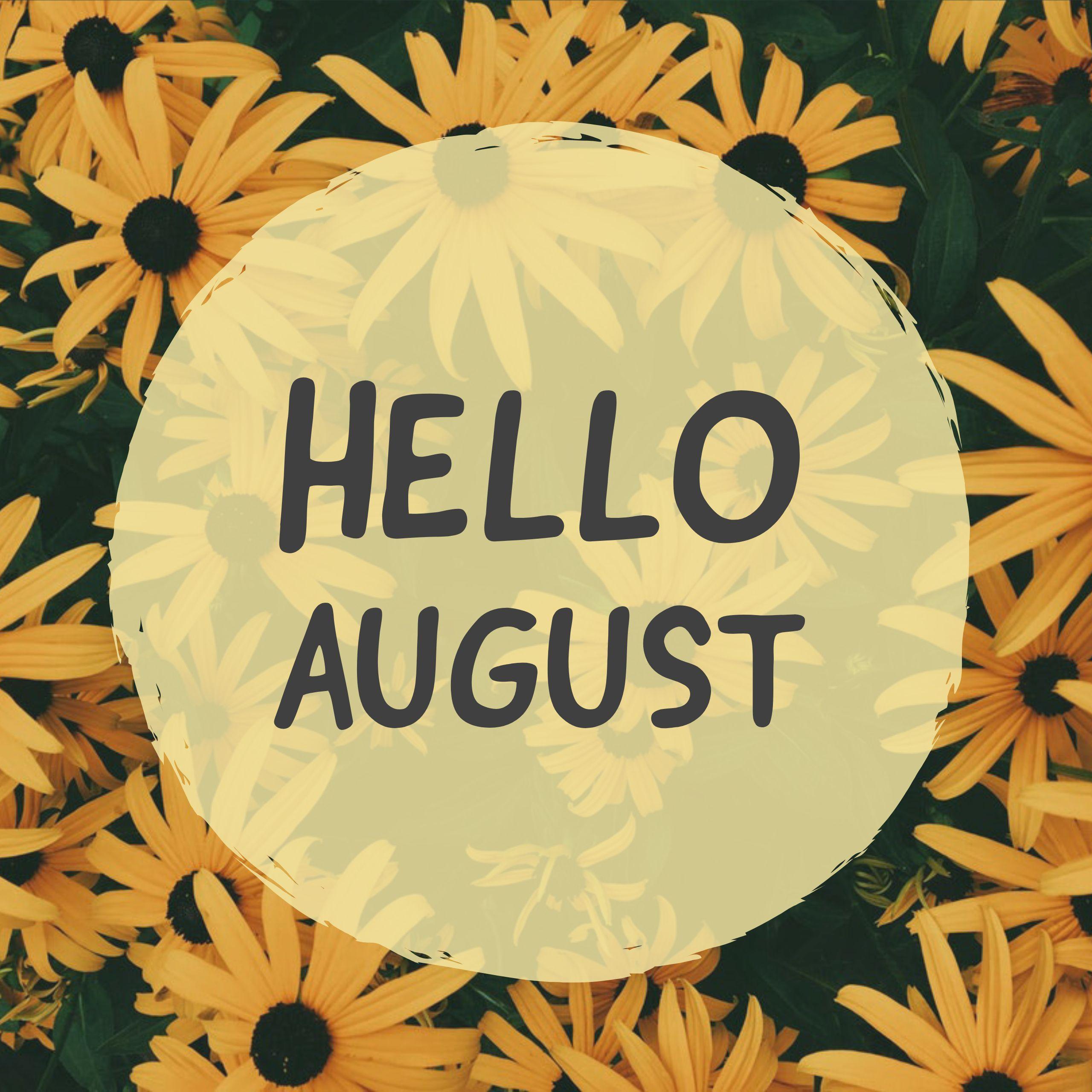 Hello August, Surprise Me!!! meme august flowers photo