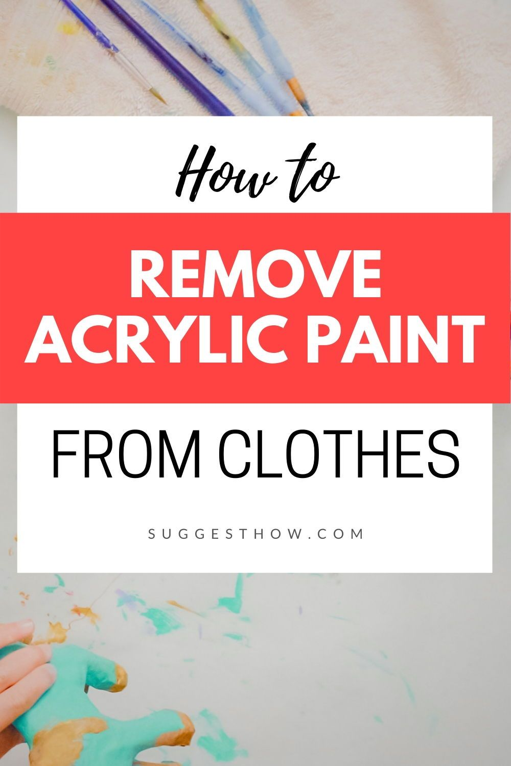How To Remove Acrylic Paint From Clothes In 2020 Remove Acrylic Paint How To Remove Acrylic Painting